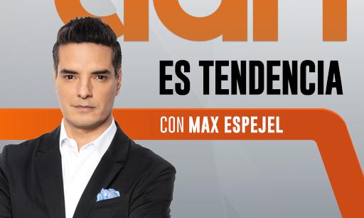 Es Tendencia Con Max Espejel Rep
