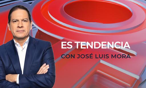 Es Tendencia Con José Luis Mora