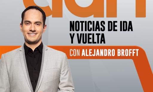 Noticias De Ida Y Vuelta Con Alejandro Brofft (Rep)